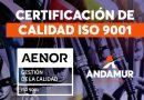 Andamur obtiene la Certificación de Calidad ISO 9001